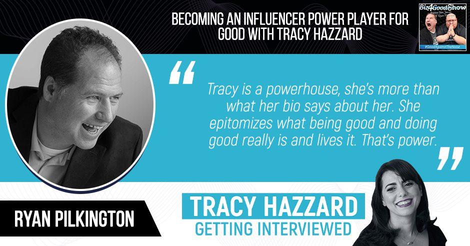 Influencer Power Player | Tracy Hazzard | Biz4Good Show with Bobby Glen James & Ryan Pilkington