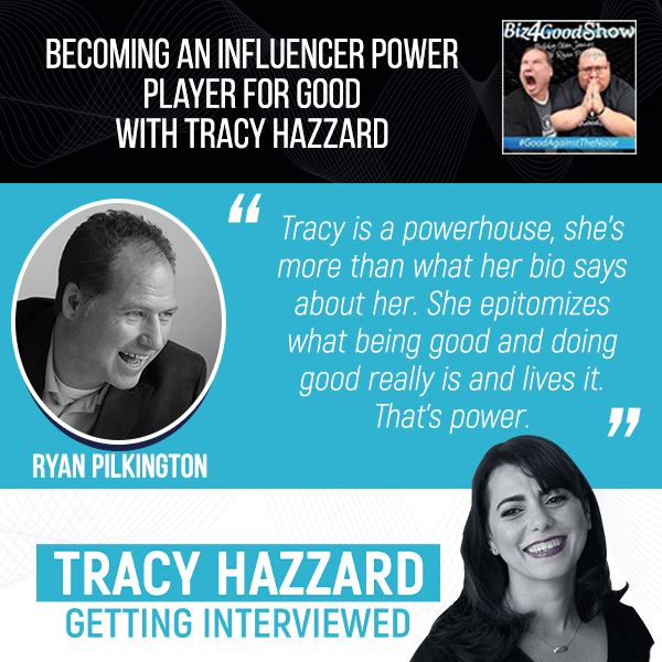 Influencer Power Player   Tracy Hazzard   Biz4Good Show with Bobby Glen James & Ryan Pilkington