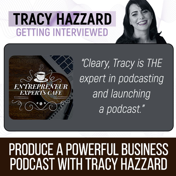 Business Podcast   Tracy Hazzard   Entrepreneur Experts Cafe with Kimberly Hobscheid