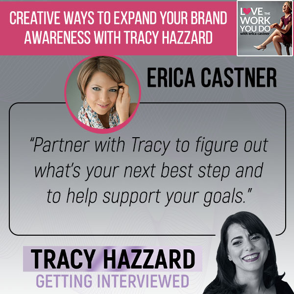 Expand Brand Awareness   Tracy Hazzard   Love The Work You Do with Erica Castner