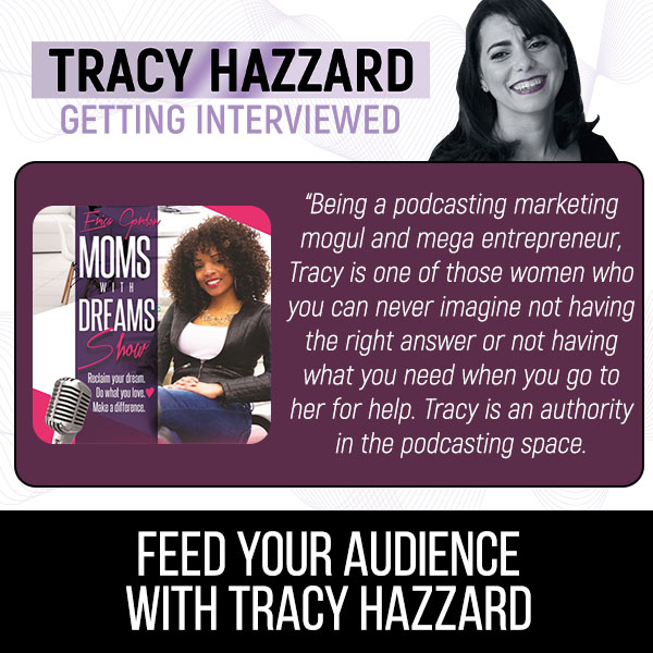 Feed Your Audience   Tracy Hazzard   Moms With Dreams Show With Erica Blocker