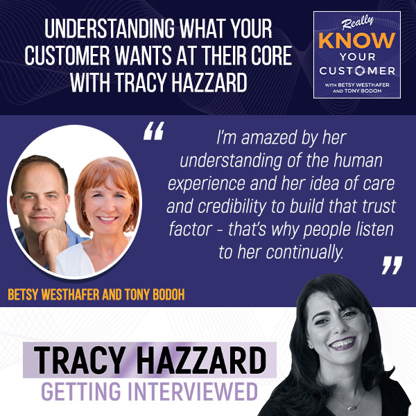 Understanding Your Customer   Tracy Hazzard   Really KNOW Your Customers with Betsy Westhafer and Tony Bodoh