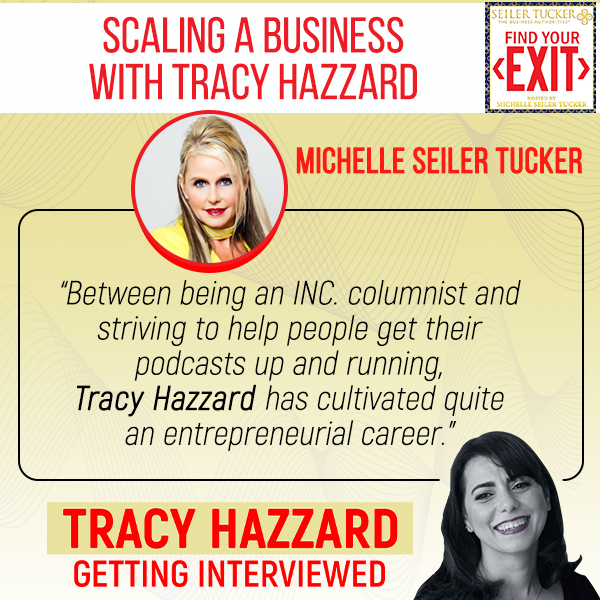 Scaling A Business   Tracy Hazzard   Find Your Exit with Michelle Seiler Tucker