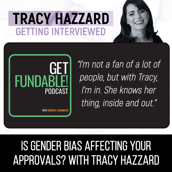Gender Bias   Tracy Hazzard   Get Fundable Podcast with Merrill Chandler