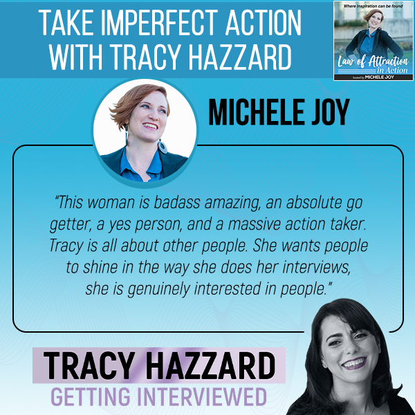 Take Imperfect Action   Tracy Hazzard   Law of Attraction in Action Podcast with Michele Joy