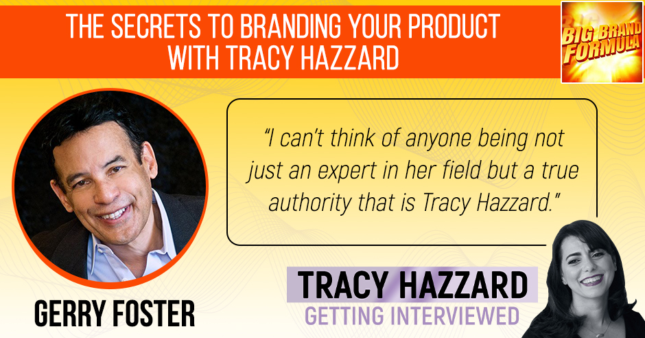 Branding Your Product | Tracy Hazzard | Big Brand Formula with Gerry Foster