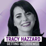 Tracy Hazzard - Getting Interviewed