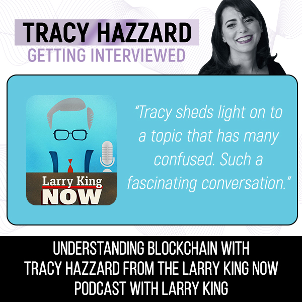 Blockchain   Tracy Hazzard   The Larry King Now Podcast with Larry King