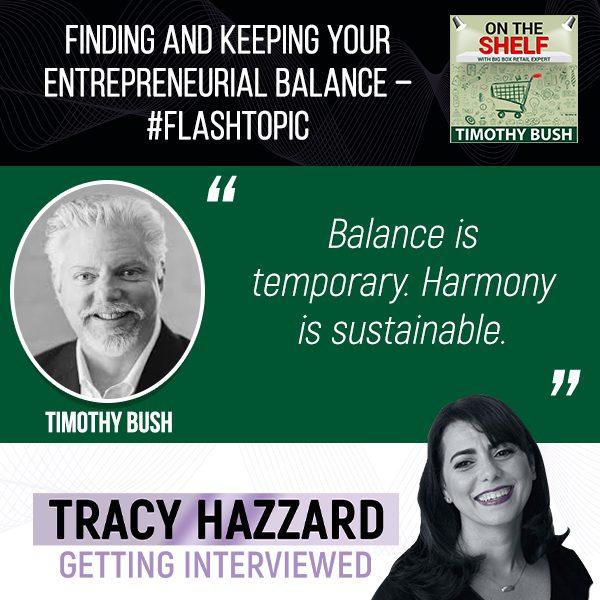 Entrepreneurial Balance   Tracy Hazzard   On The Shelf with Timothy Bush