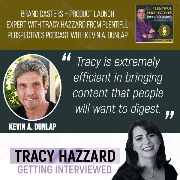 Product Launch   Tracy Hazzard   Plentiful Perspectives Podcast with Kevin A. Dunlap