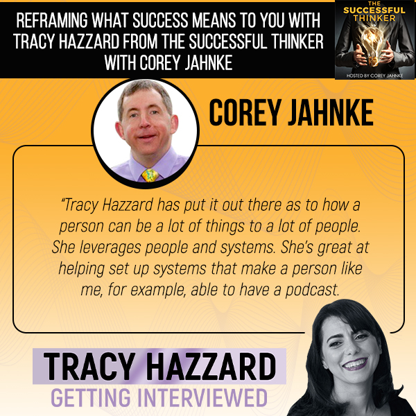 Reframing Success   Tracy Hazzard   The Successful Thinker with Corey Jahnke