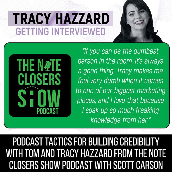 Podcast Tactics For Credibility   Tracy Hazzard   The Note Closers Show Podcast with Scott Carson