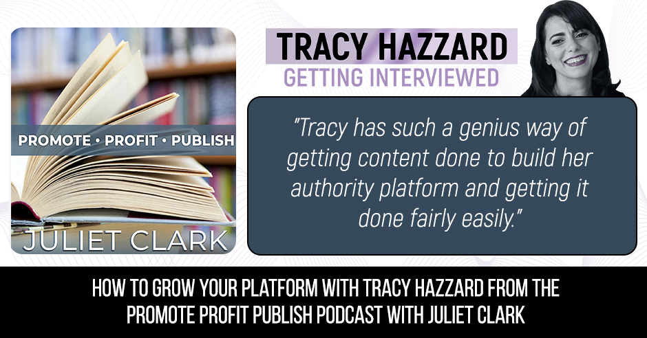 Grow Your Platform | Tracy Hazzard | Promote Profit Publish with Juliet Clark