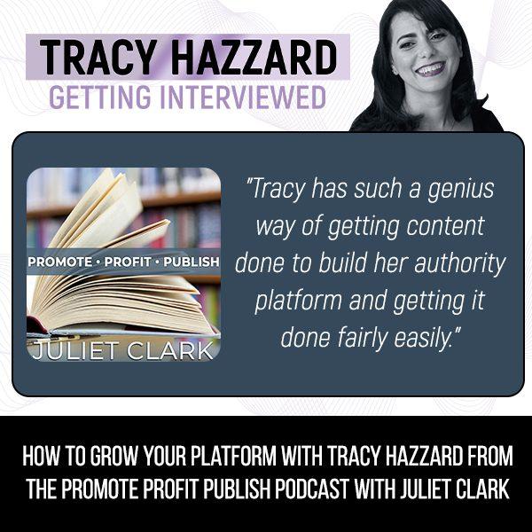 Grow Your Platform   Tracy Hazzard   Promote Profit Publish with Juliet Clark