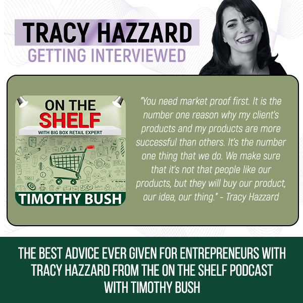 Best Advice For Entrepreneurs   Tracy Hazzard   On The Shelf Podcast With Timothy Bush