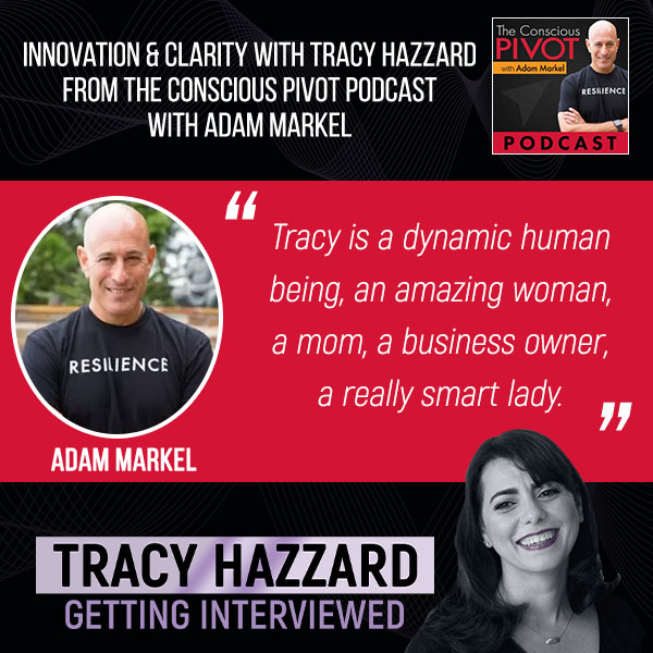 Innovation   Tracy Hazzard   The Conscious Pivot Podcast with Adam Markel