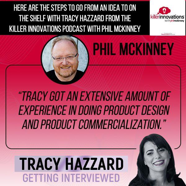 Idea To Shelf   Tracy Hazzard   Killer Innovations Podcast With Phil McKinney